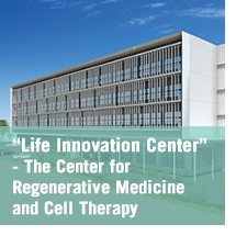 Life Innovation Center - The Center for Regenerative Medicine and Cell Therapy